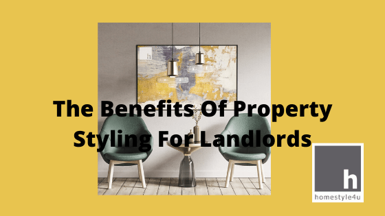 The Benefits of Property Styling for Landlords